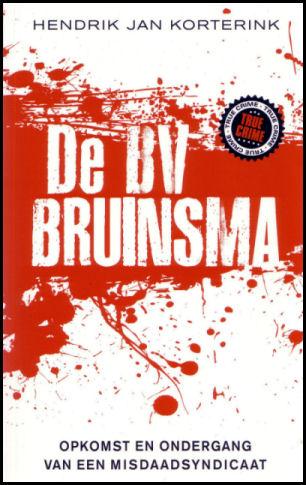 De BV Bruinsma: Het Boek | misdaadjournalistblog